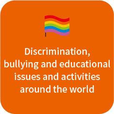 Discrimination, bullying and educational issues and activities around the world